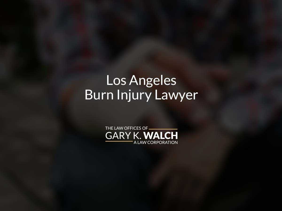 Los Angeles Burn Injury Lawyer | Law Offices of Gary K ...